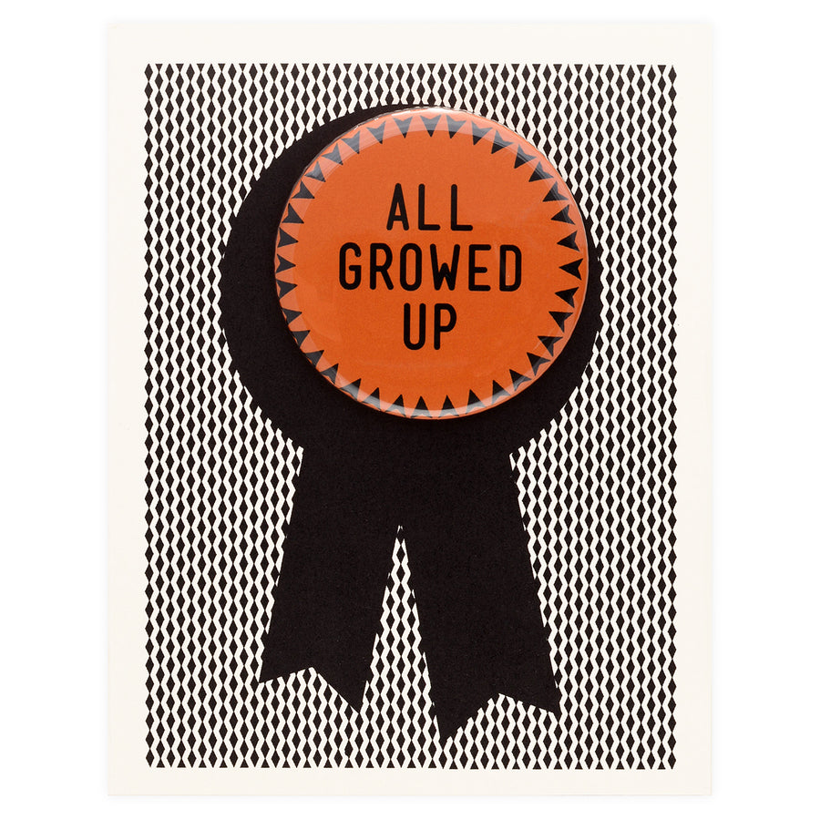 All Growed Up Button Pin Birthday Card Regional Assembly of Text  - GREER Chicago
