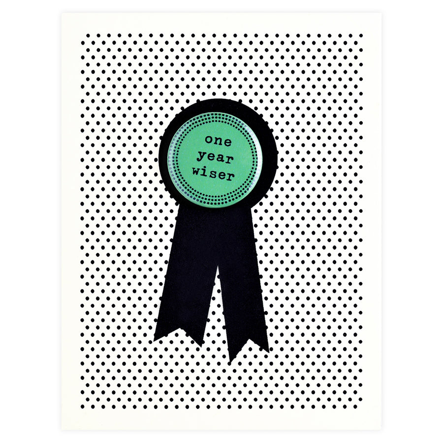 Regional Assembly of Text One Year Wiser Button Pin Birthday Card - GREER Chicago Online Stationery Shop