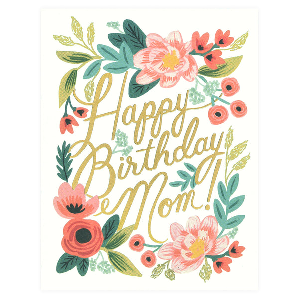 Rifle Paper Co. Happy Birthday Mom Greeting Card - GREER Chicago Online Stationery Shop