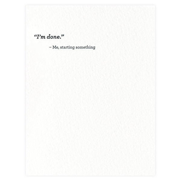 Sapling Press I'm Done Greeting Card - GREER Chicago Online Stationery Shop