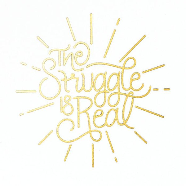 The Struggle Is Real Greeting Card - GREER Chicago Online Stationery