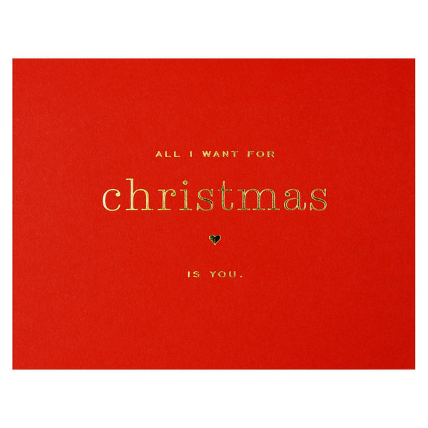 All I Want for Christmas is You Single Greeting Card By Smitten on Paper