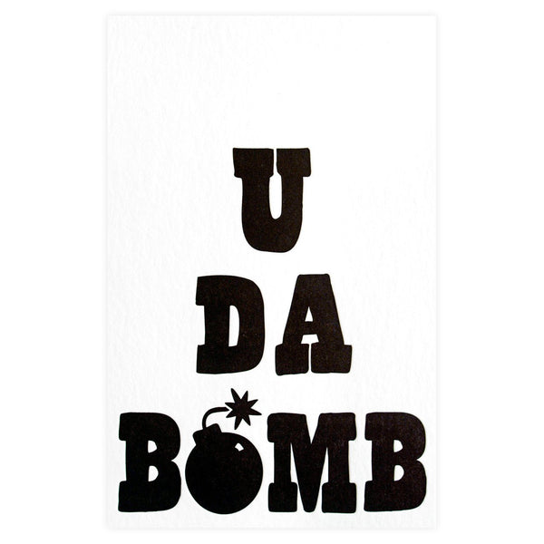 U Da Bomb Greeting Card By SMOCK