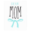 The Paper Cub Dear Mom Bow Mother's Day Card - GREER Chicago Online Stationery Shop
