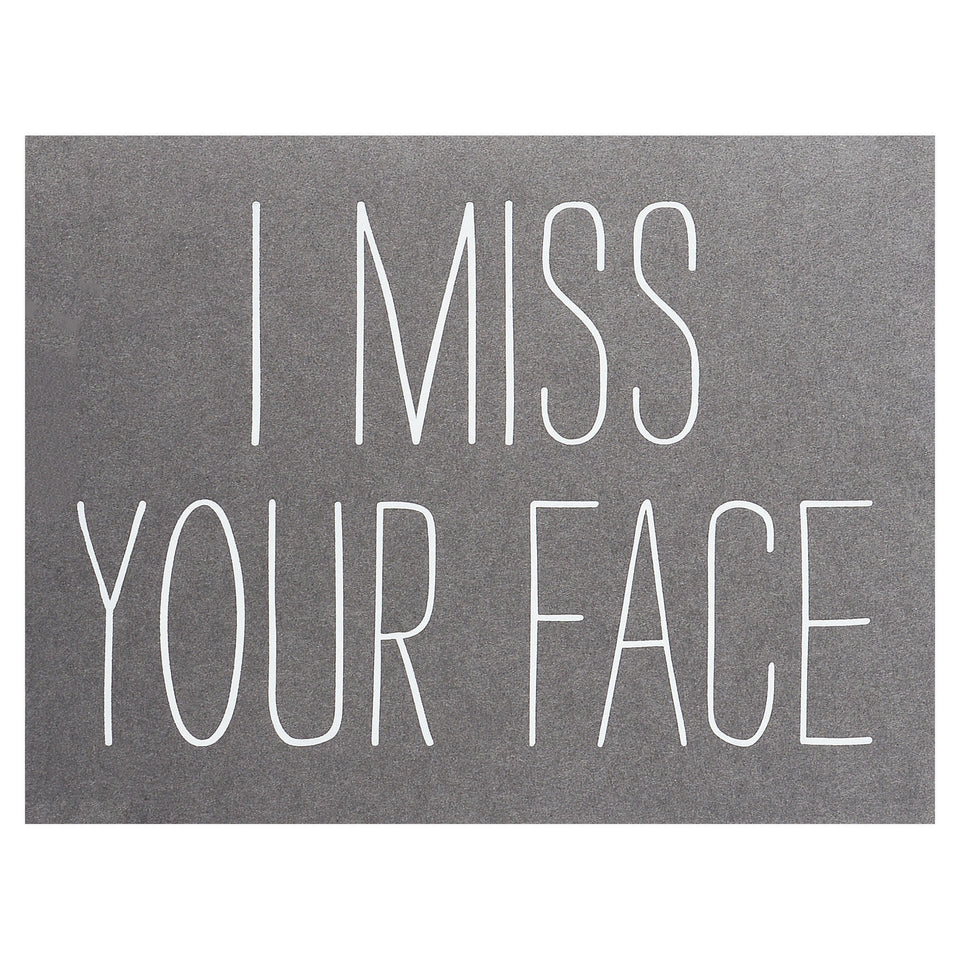 The Social Type I Miss Your Face Greeting Card