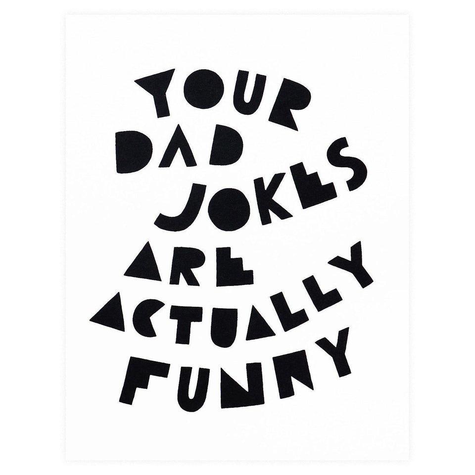 Worthwhile Paper Your Dad Jokes Are Funny Father's Day Card