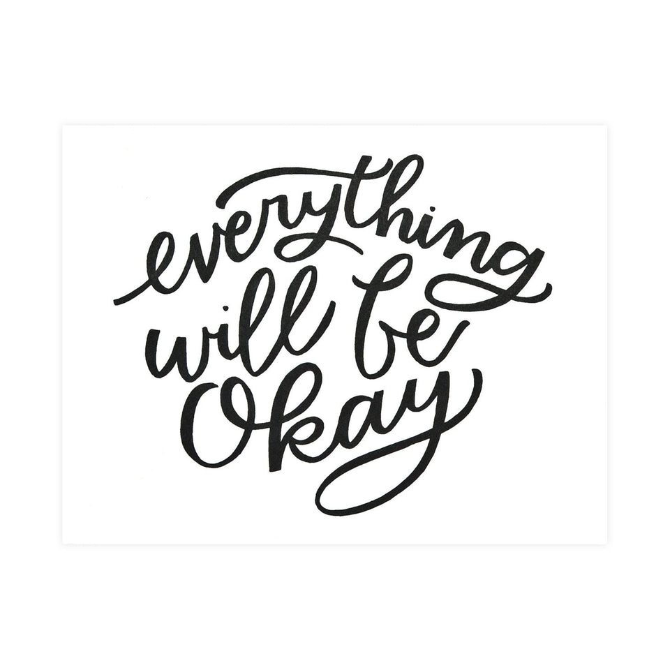 Worthwhile Paper Everything Will Be Okay Greeting Card