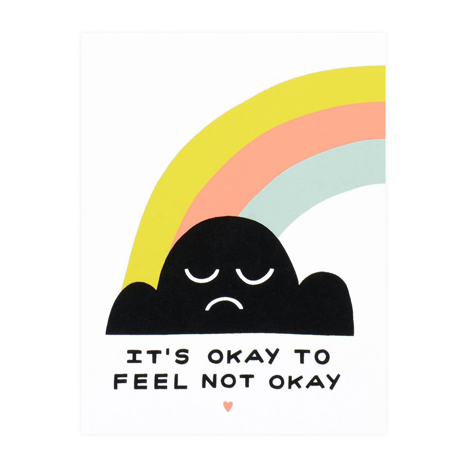 Worthwhile Paper It's Okay To Feel Not Okay Greeting Card