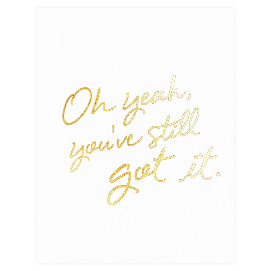 You've Still Got It Greeting Card Wrinkle and Crease  - GREER Chicago