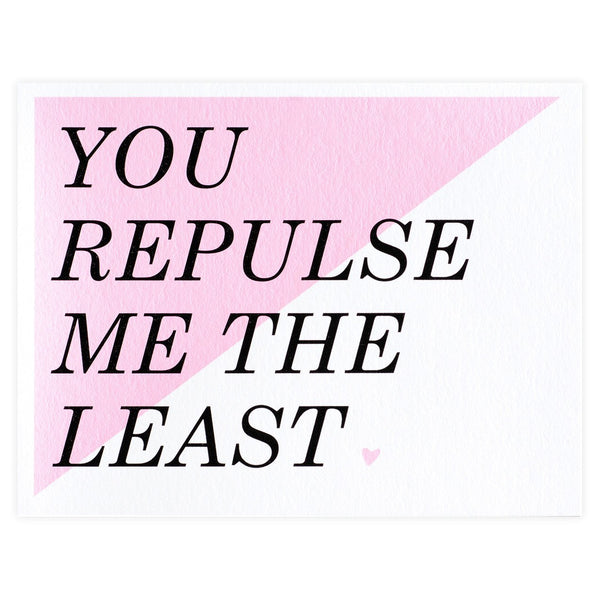 The Paper Cub You Repulse Me The Least Card - GREER Chicago Online Stationery Shop