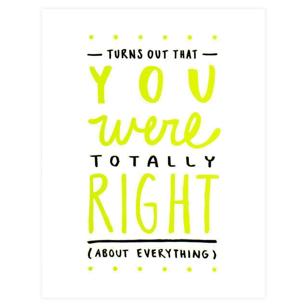 You Were Right Greeting Card - GREER Chicago Online Stationery