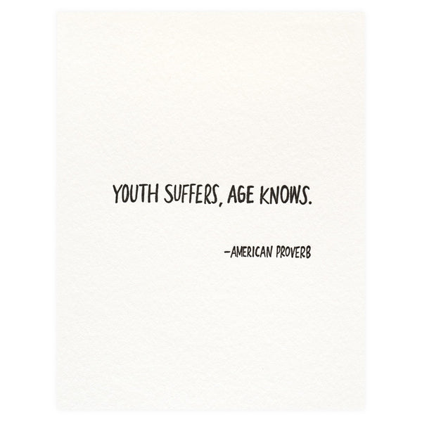 Youth Suffers, Age Knows Birthday Card - GREER Chicago Online Stationery