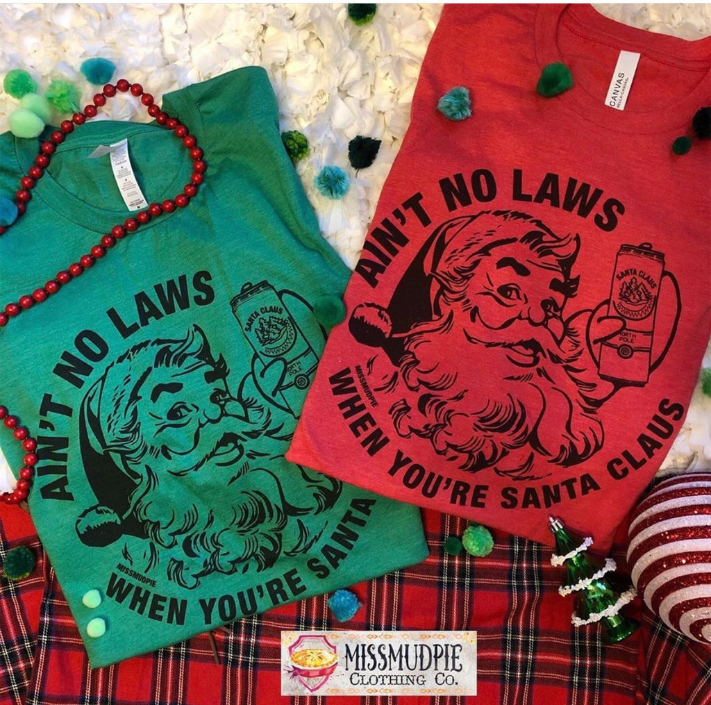 Ain't No Laws When Your Santa Claus White Claw Christmas Tee - Haute Stuff Boutique