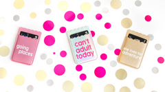3 Happy Hooligans Attachable Phone Wallet - Can't Adult Today, Going Places & She Lives For Adventure - Haute Stuff Boutique