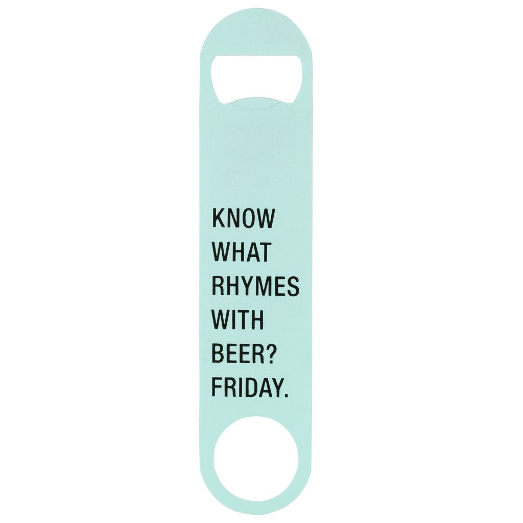 Know What Rhymes With Beer?  Bottle Opener - Haute Stuff Boutique