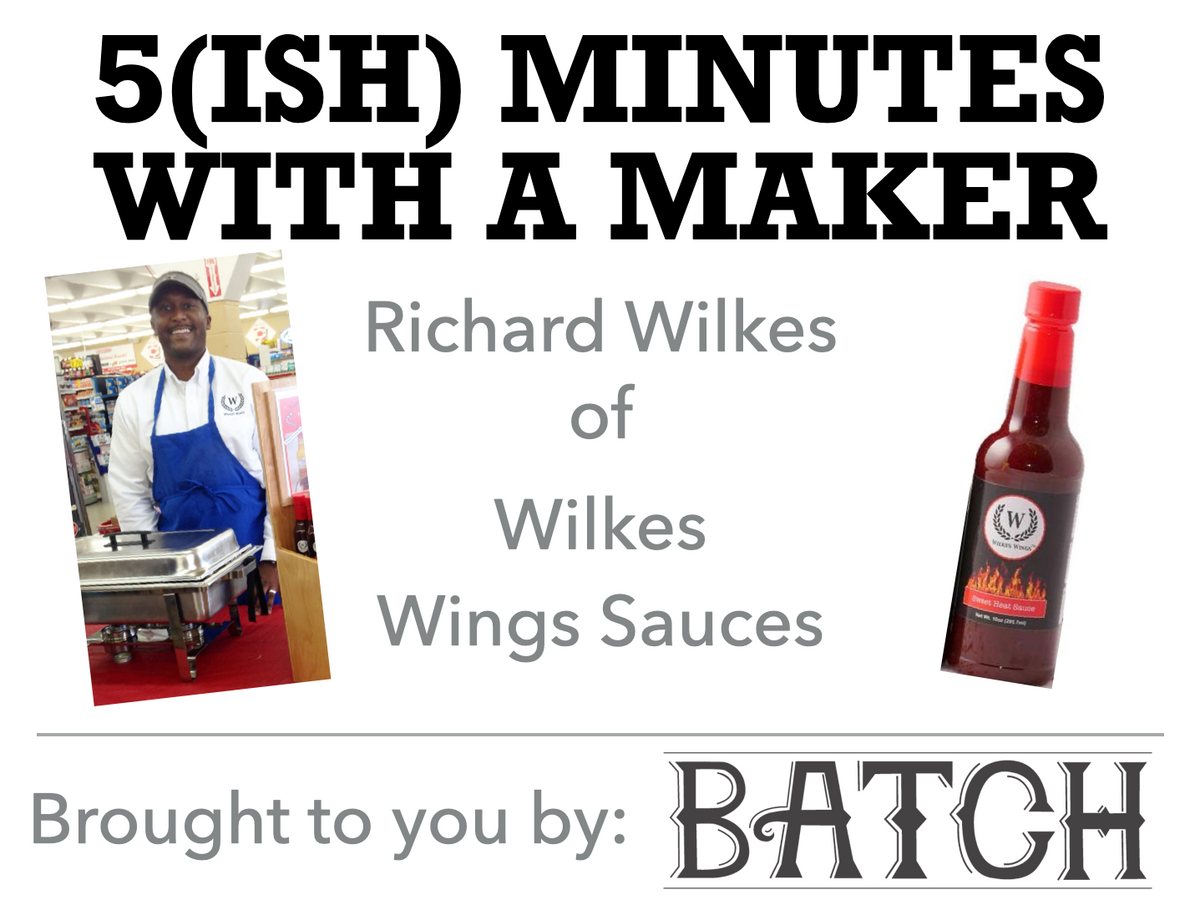 5(ish) Minutes with a Maker - Wilkes Wings Sauces