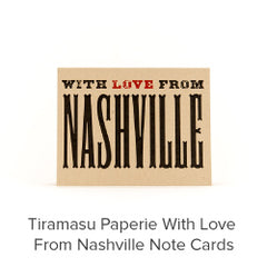 http://batchusa.com/products/tiramasu-paperie-with-love-from-nashville-note-cards