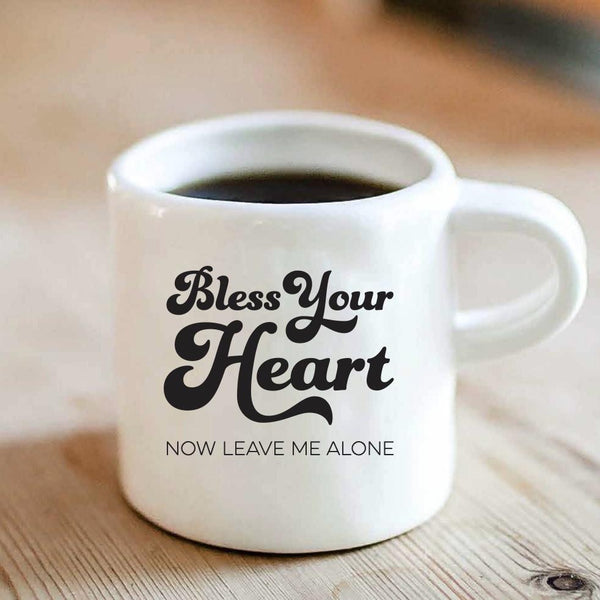 Bless Your Heart Now Leave Me Alone Mug