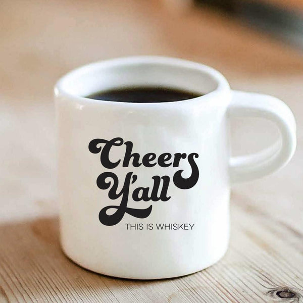 Cheers Y'all This is Whiskey Mug