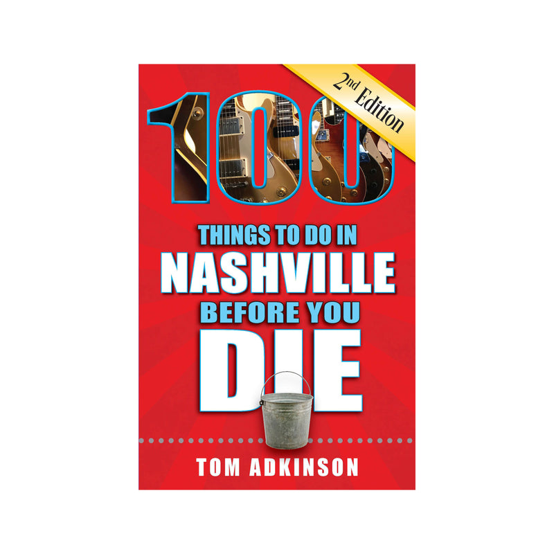 products/100_Things_to_Do_in_Nashville_Before_You_Die_Second_Edition_cover-sq.jpg