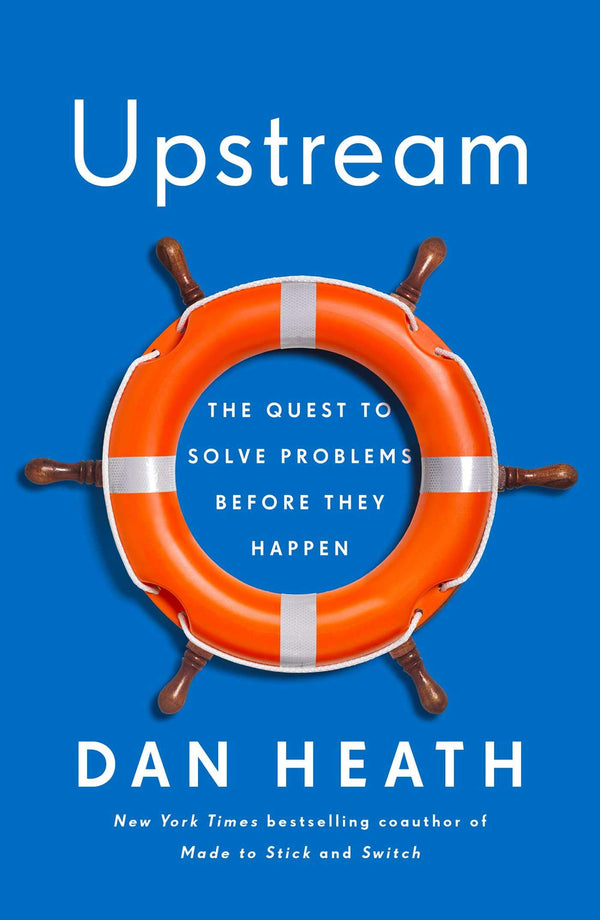 August 2020 Small Business Book Club featuring Upstream by Dan Heath