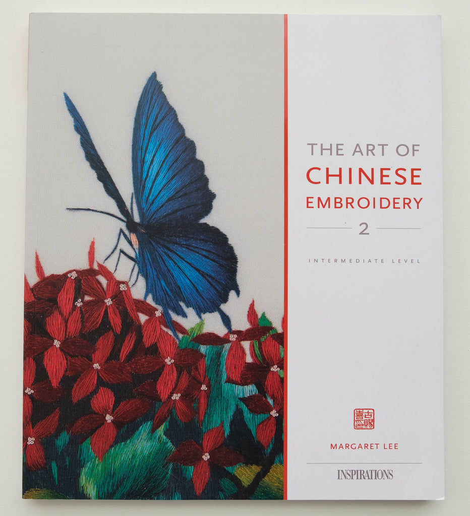 The Art Of Chinese Embroidery 2 - Embroidery Book by Country Bumpkin, the publisher of Inspirations magazine