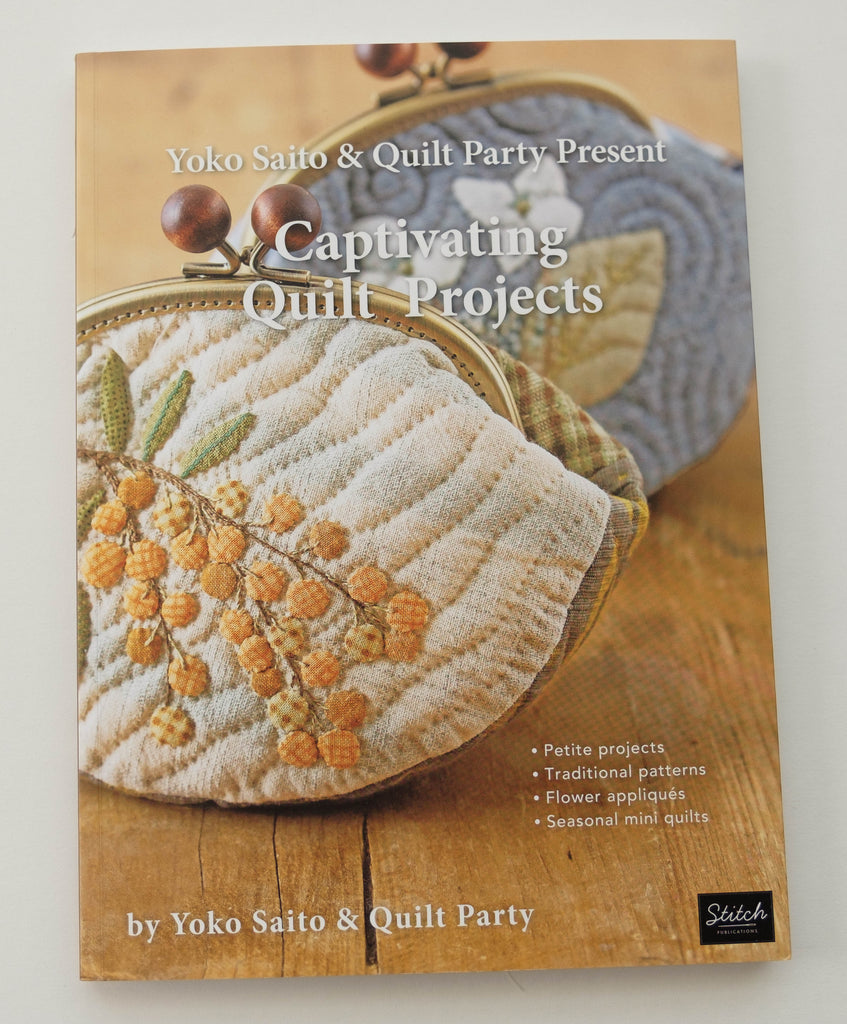 Captivating Quilt Projects Book by Yoko Saito and Quilt Party