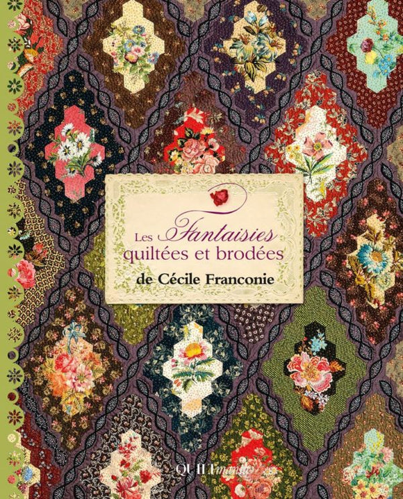 Quilted and Embroidered Fantasies Book from Quiltmania Editions. By Cecile Franconie ( Les Fantaisies Quiltees et Brodees)