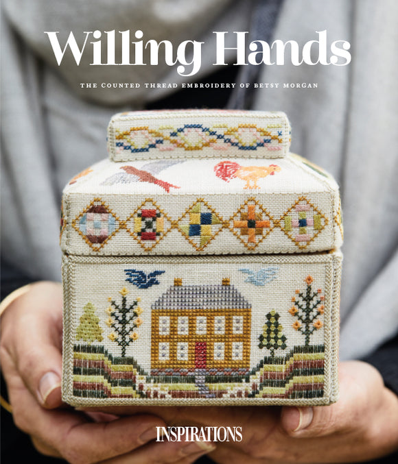 Willings Hands - The counted thread embroidery of Betsy Morgan