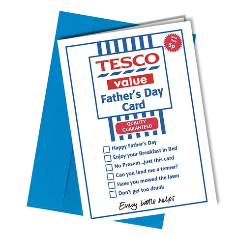 #186 Fathers Day TESCO VALUE Dad Daddy Fathers Greeting Card rude funny humour joke novelty crude cheek A4 folded to A5 (210 x 148mm when folded) By: Close to the Bone