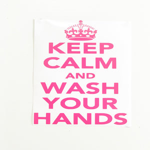Keep Calm and Wash Your Hands Car or Window decal