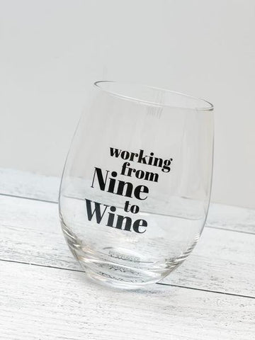 Working from Nine to Wine stemless glass