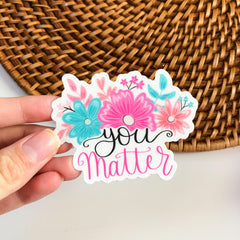 'You Matter' Packaged Vinyl Decal Sticker