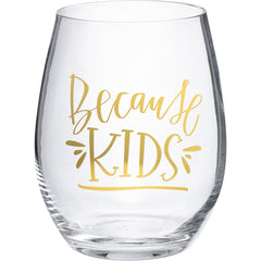 'Because Kids' Stemless Wine Glass by PBK
