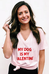 'My Dog Is My Valentine' Short Sleeve V-Neck Tee