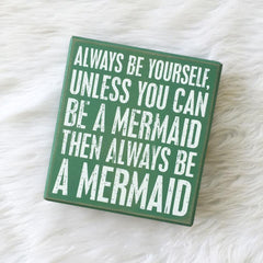'Always Be a Mermaid' Box Sign by PBK