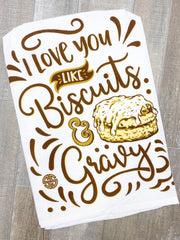 'I Love You Like Biscuits & Gravy' Printed Dish Towel by Simply Southern