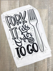 'Fork It Let's Order To Go' Printed Dish Towel by Simply Southern