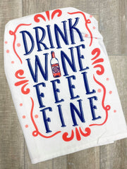 'Drink Wine Feel Fine' Printed Dish Towel by Simply Southern