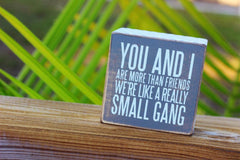 You And I Are More Then Friends' Gray Box Sign by PBK