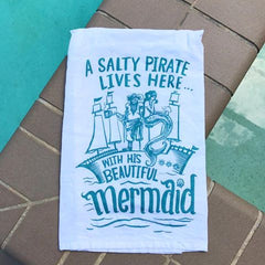 'A Salty Pirate Lives Here With His Beautiful Mermaid' Kitchen Towel by PBK