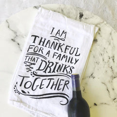 'I Am Thankful For A Family That Drinks Together' Kitchen Towel by PBK
