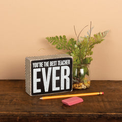 'You're The Best Teacher Ever' Box Sign by PBK