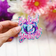 Be Kind to Yourself Vinyl Decal Sticker