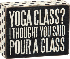 New! 'Yoga Class?' Box Sign