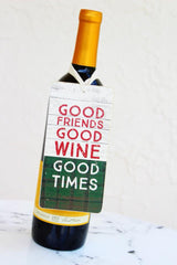 Good Friends Good Wine Good times Bottle Tag