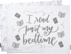 I read past my bedtime pillow case by Primitives by Kathy