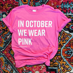 'In October We Wear Pink' Short Sleeve Graphic Tee