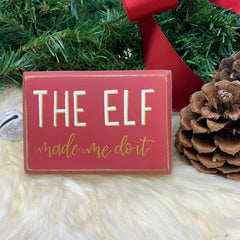Final Sale: 'The Elf Made Me' Christmas Box Sign by PBK