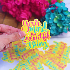 'Your Mind is a Beautiful Thing' Packaged Vinyl Decal Sticker